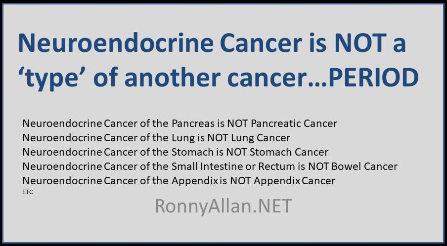 Neuroendocrine Cancer is not a 'type' of another Cancer ..... PERIOD!